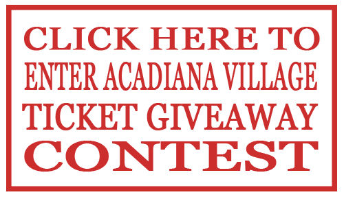 Click here to enter Acadiana Village Ticket Giveaway Contest