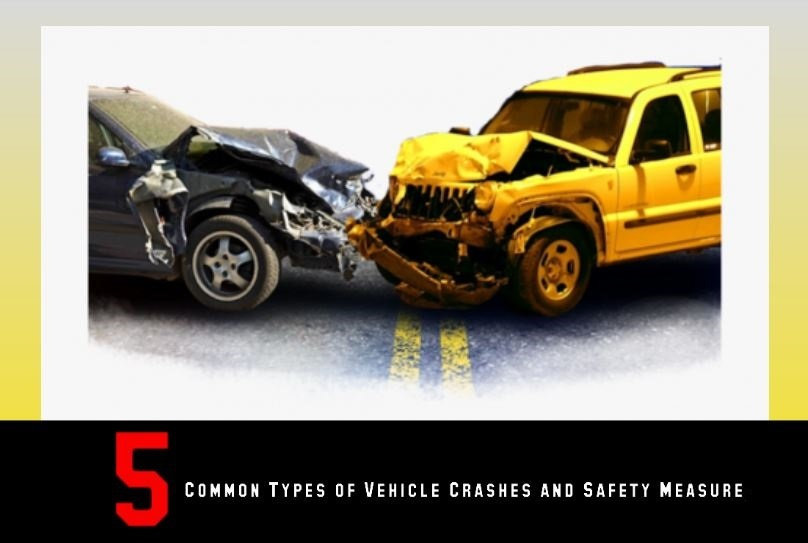 5 Common Types of Vehicle Crashes and Safety Measures to Prevent Them