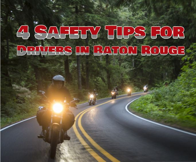 4 Safety Tips for Drivers in Baton Rouge