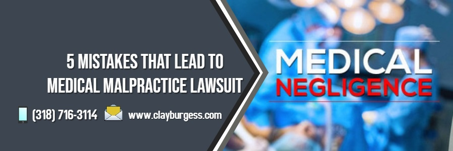 Medical Malpractice - 5 Mistakes That Leads To Medical Malpractice Lawsuit
